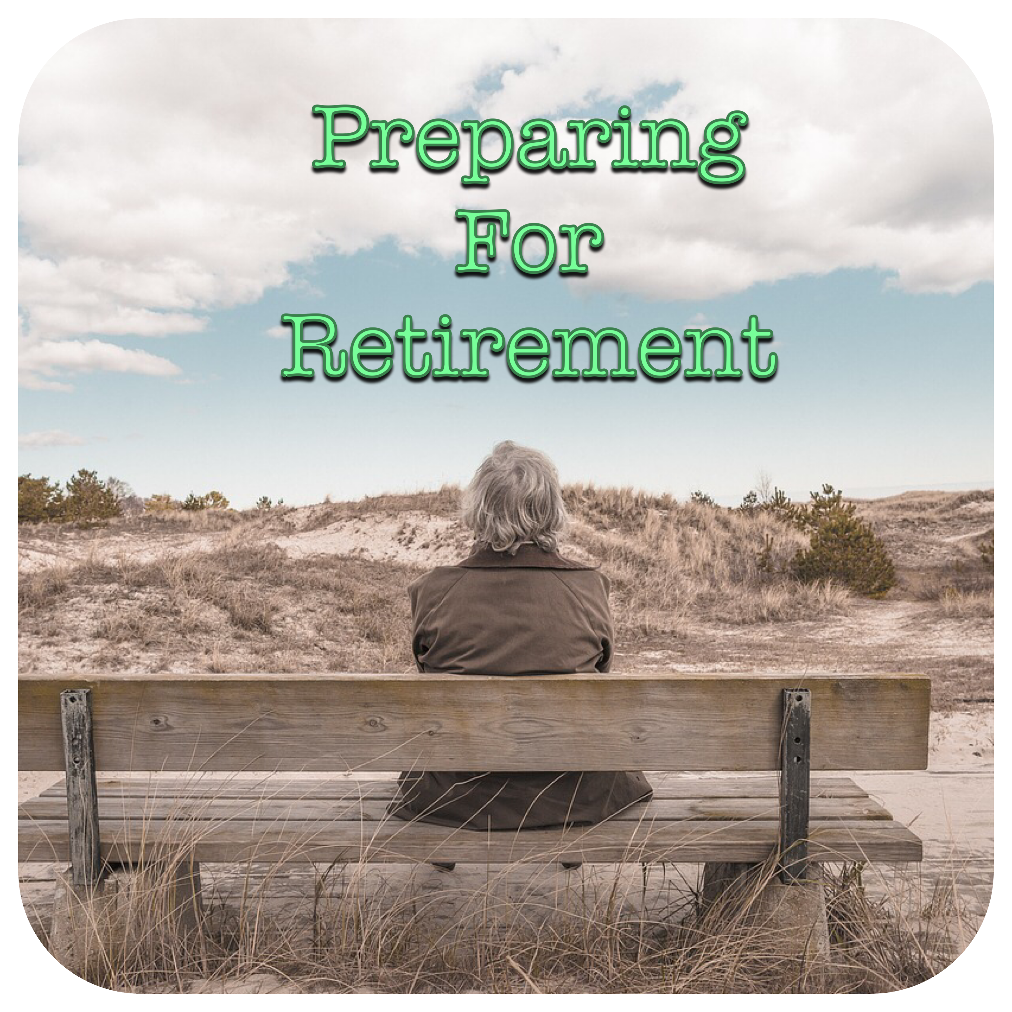Woman on bench with back to us looking out (Preparing for Retirement text)