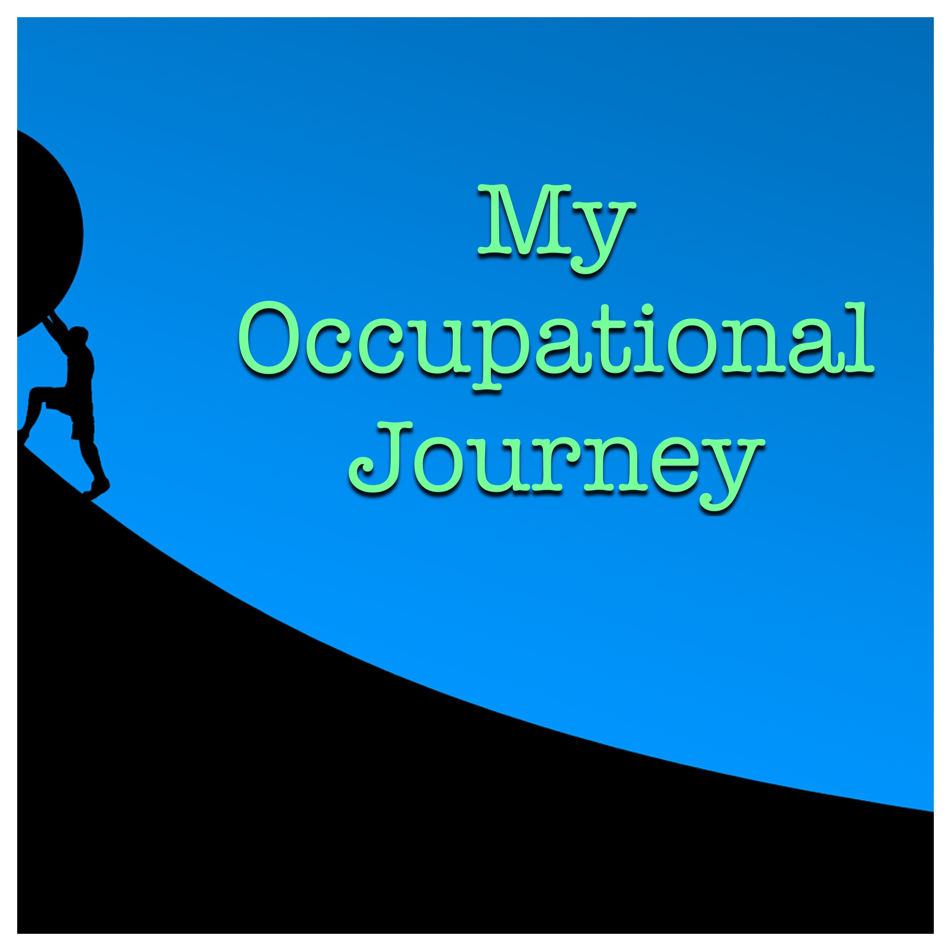 Person pushing boulder up hill (Text - My Occupational Journey)