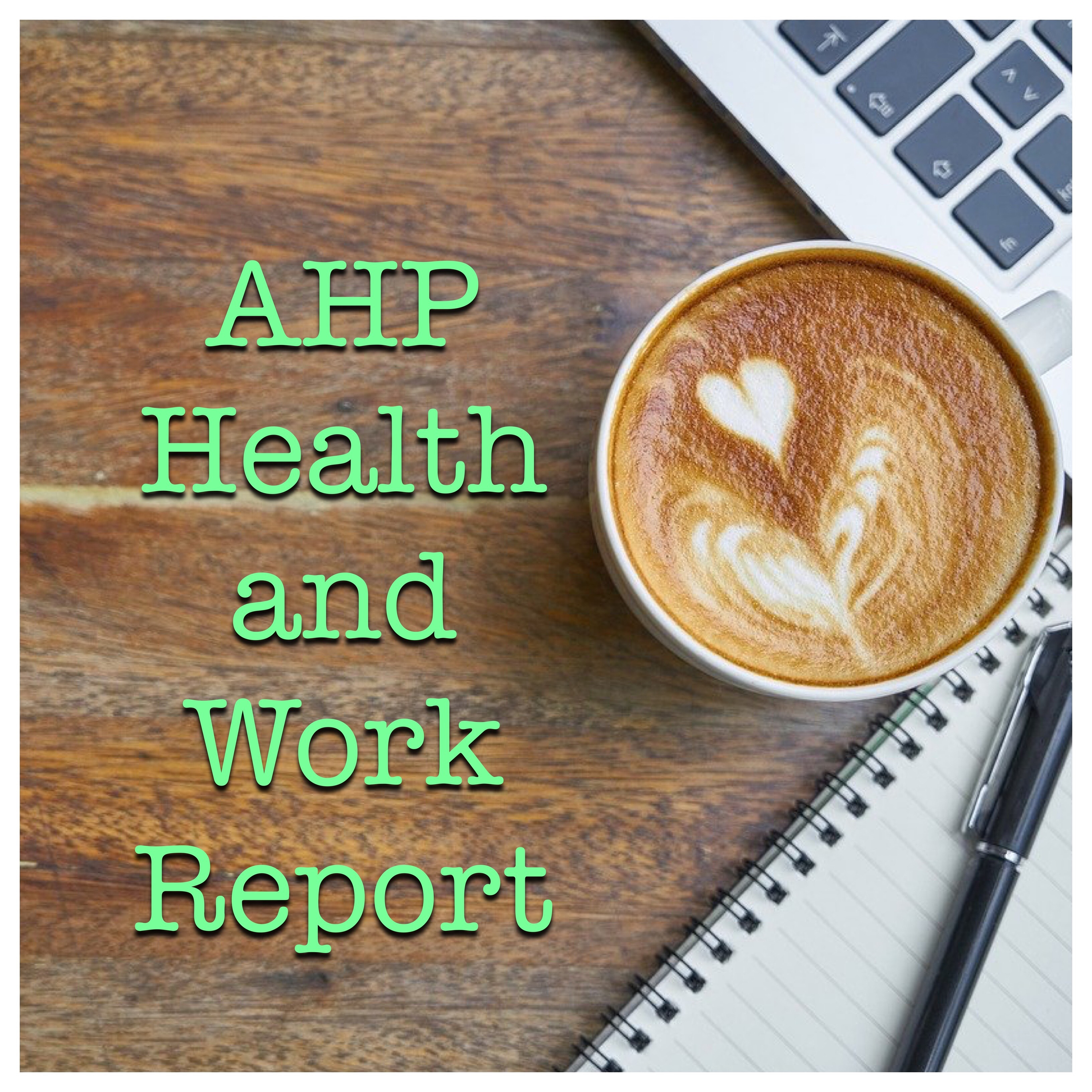 AHP Health and Work Report (coffee table and notebook)