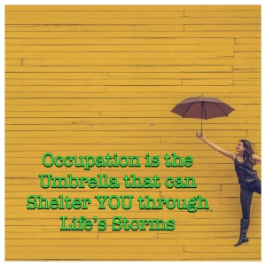 Women holding an umbrella against a yellow background - Quote says Occupation is the Umbrella that can Shelter YOU through Life's Storms.